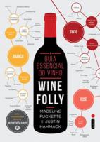 GUIA ESSENCIAL DO VINHO, O - WINE FOLLY