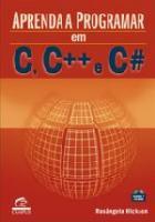 APRENDA A PROGRAMAR EM C, C++ E C#