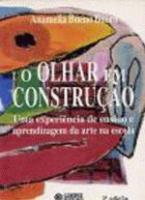 OLHAR EM CONSTRUCAO, O - UMA EXPERIENCIA DE ENSINO