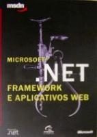 MICROSOFT.NET - FRAMEWORK E APLICATIVOS WEB