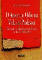 AMOR E O ODIO NA VIDA DO PROFESSOR, O - PASSADO E