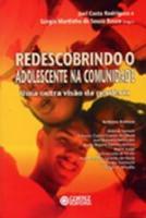 REDESCOBRINDO O ADOLESCENTE NA COMUNIDADE - UMA OU