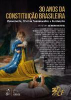 30 ANOS DA CONSTITUICAO BRASILEIRA - DEMOCRACIA, D