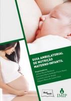 GUIA AMBULATORIAL DE NUTRICAO MATERNO-INFANTIL