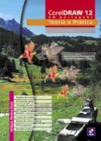 CORELDRAW 12 EM PORTUGUES - TEORIA E PRATICA