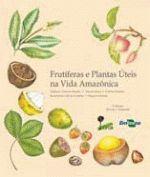 FRUTIFERAS E PLANTAS UTEIS NA VIDA AMAZONICA