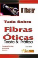 TUDO SOBRE FIBRAS OTICAS - TEORIA E PRATICA