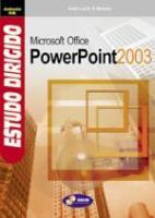 ESTUDO DIRIGIDO - OFFICE POWERPOINT 2003