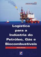LOGISTICA PARA A INDUSTRIA DO PETROLEO, GAS E BIOC