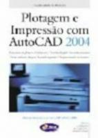 PLOTAGEM E IMPRESSAO COM AUTOCAD 2004