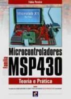 MICROCONTROLADORES MSP430 - TEORIA E PRATICA