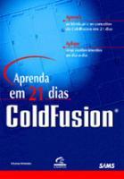 APRENDA EM 21 DIAS COLDFUSION