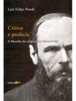 CRITICA E PROFECIA - A FILOSOFIA DA RELIGIAO EM DO