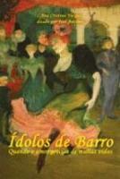 IDOLOS DE BARRO - QUANDO O AMOR PRECISA DE MUITAS