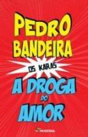KARAS, OS - A DROGA DO AMOR