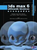3DS MAX 6.0 - UTILIZANDO TECNICAS AVANCADAS