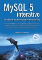 MYSQL 5.1 - INTERATIVO - GUIA PRATICO DE ORIENTACO