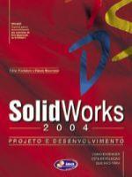 SOLIDWORKS 2004 - PROJETO E DESENVOLVIMENTO