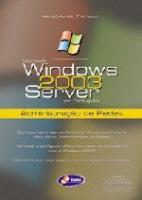 WINDOWS SERVER 2003 EM PORTUGUES - ADMINISTRACAO D