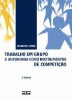 TRABALHO EM GRUPOS E AUTONOMIA COMO INSTRUMENTOS D