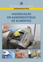 HIGIENIZACAO EM AGROINDUSTRIA DE ALIMENTOS