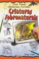 COMO FAZER DESENHOS INCRIVEIS - CRIATURAS SOBRENAT