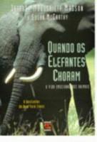 QUANDO OS ELEFANTES CHORAM