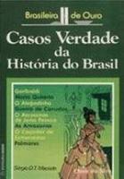 CASOS VERDADE DA HISTORIA DO BRASIL