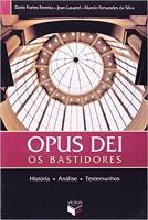 OPUS DEI - OS BASTIDORES - HISTORIA, ANALISE E TES