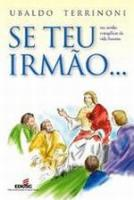 SE TEU IRMAO... NAS SENDAS EVANGELICAS DA VIDA FRA