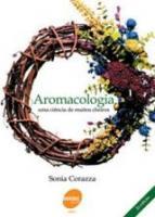 AROMACOLOGIA - UMA CIENCIA DE MUITOS CHEIROS