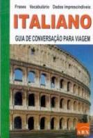 ITALIANO - GUIA DE CONVERSACAO PARA VIAGEM