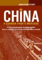 CHINA - A CORRIDA PARA O MERCADO
