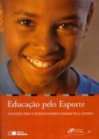 EDUCACAO PELO ESPORTE - EDUCACAO PARA O DESENVOLVI