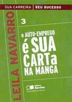 AUTO-EMPREGO E SUA CARTA NA MANGA, O - V. 03