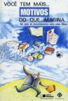 VOCE TEM MAIS MOTIVOS DO QUE IMAGINA - UM GUIA DE