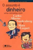 ASSUNTO E DINHEIRO, O - UMA CONVERSA COM CARLOS AL