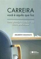 CARREIRA - VOCE E AQUILO QUE FAZ