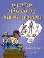 LIVRO MAGICO DO CORPO HUMANO, O