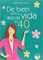 DE BEM COM A VIDA DEPOIS DOS 40
