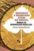 ARVORES E MADEIRAS UTEIS DO BRASIL