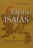 EFEITO ISAIAS, O - DECODIFICANDO A CIENCIA PERDIDA