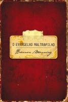 EVANGELHO MALTRAPILHO, O