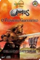 ANGUS - V. 01 - O PRIMEIRO GUERREIRO