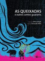 QUEIXADAS E OUTROS CONTOS GUARANIS, AS