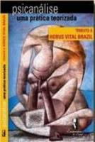 PSICANALISE - UMA PRATICA TEORIZADA