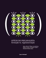 OFICIO DO PSICANALISTA - FORMACAO VS. REGULAMENTAC