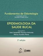 EPIDEMIOLOGIA DA SAUDE BUCAL: SERIE FUNDAMENTOS DE
