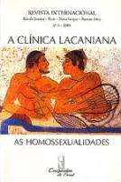 CLINICA LACANIANA, A - AS HOMOSSEXUALIDADES