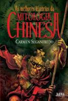 MELHORES HISTORIAS DA MITOLOGIA CHINESA, AS